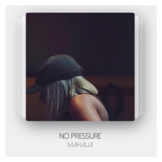 Mahalia, no pressure