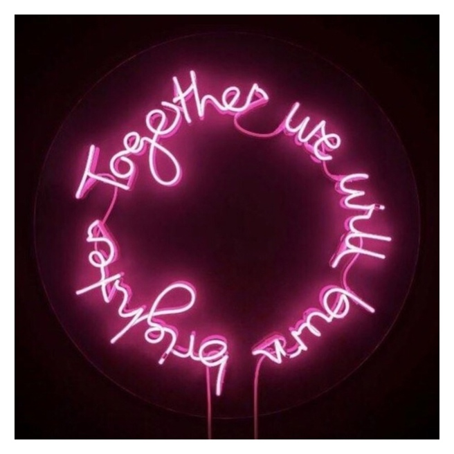Neon together we will burn brighter