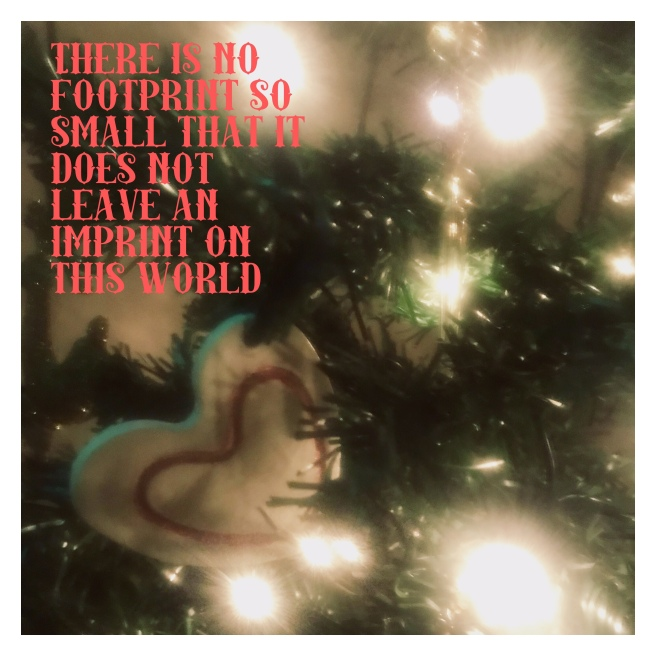 Xmas tree, heart decoration with text no foot is too small to leave van imprint in this world