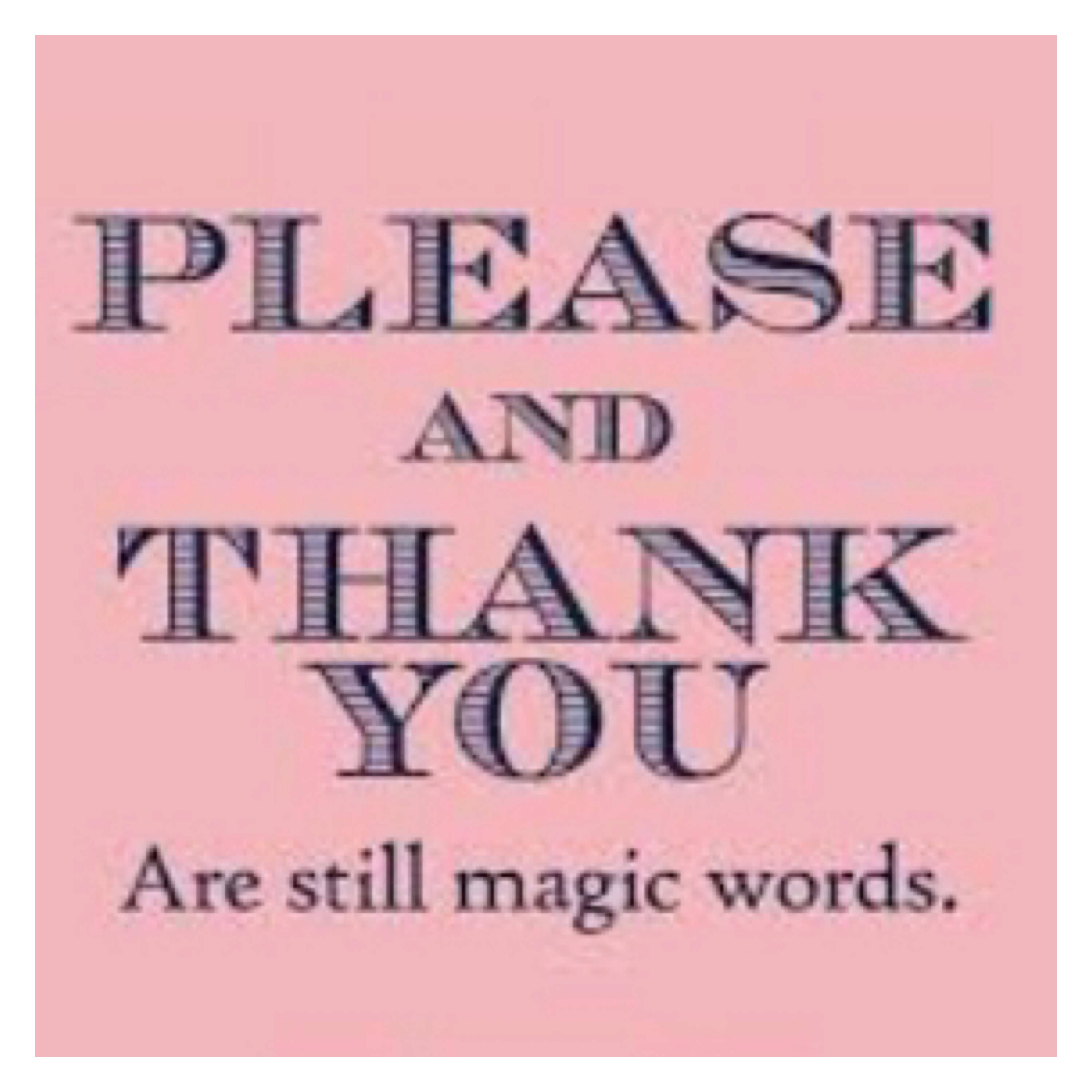 Black text, please and thank you are still magic words on pink background