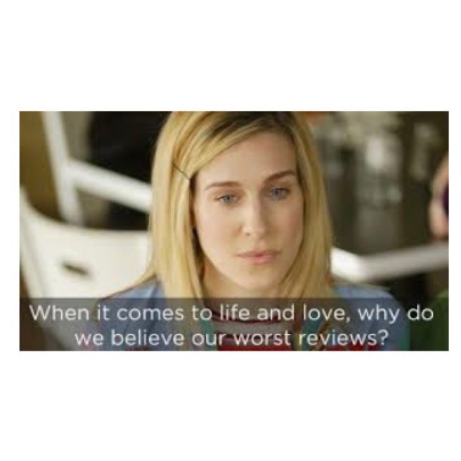 Carrie Bradshaw from s&tc with text 'when it comes to life & love, do we accept our worst reviews'