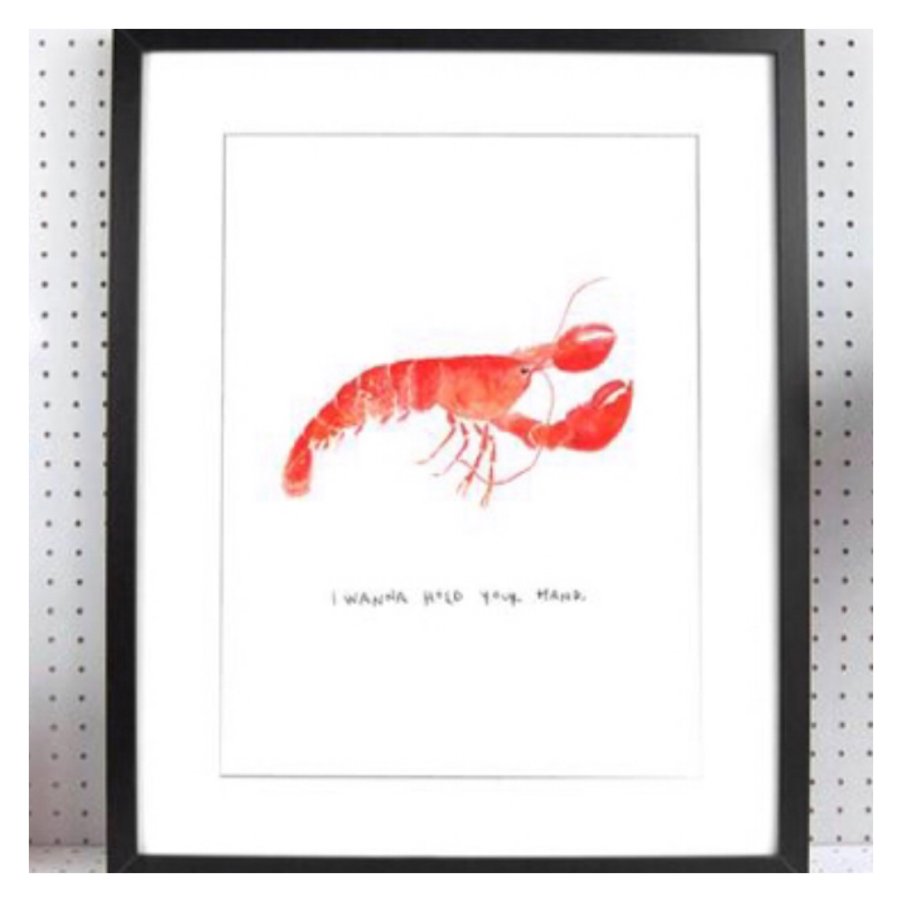 Print of a lobster with the words, I wanna hold your hand