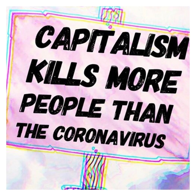 Protest sign with capitalism kills more than corona virus
