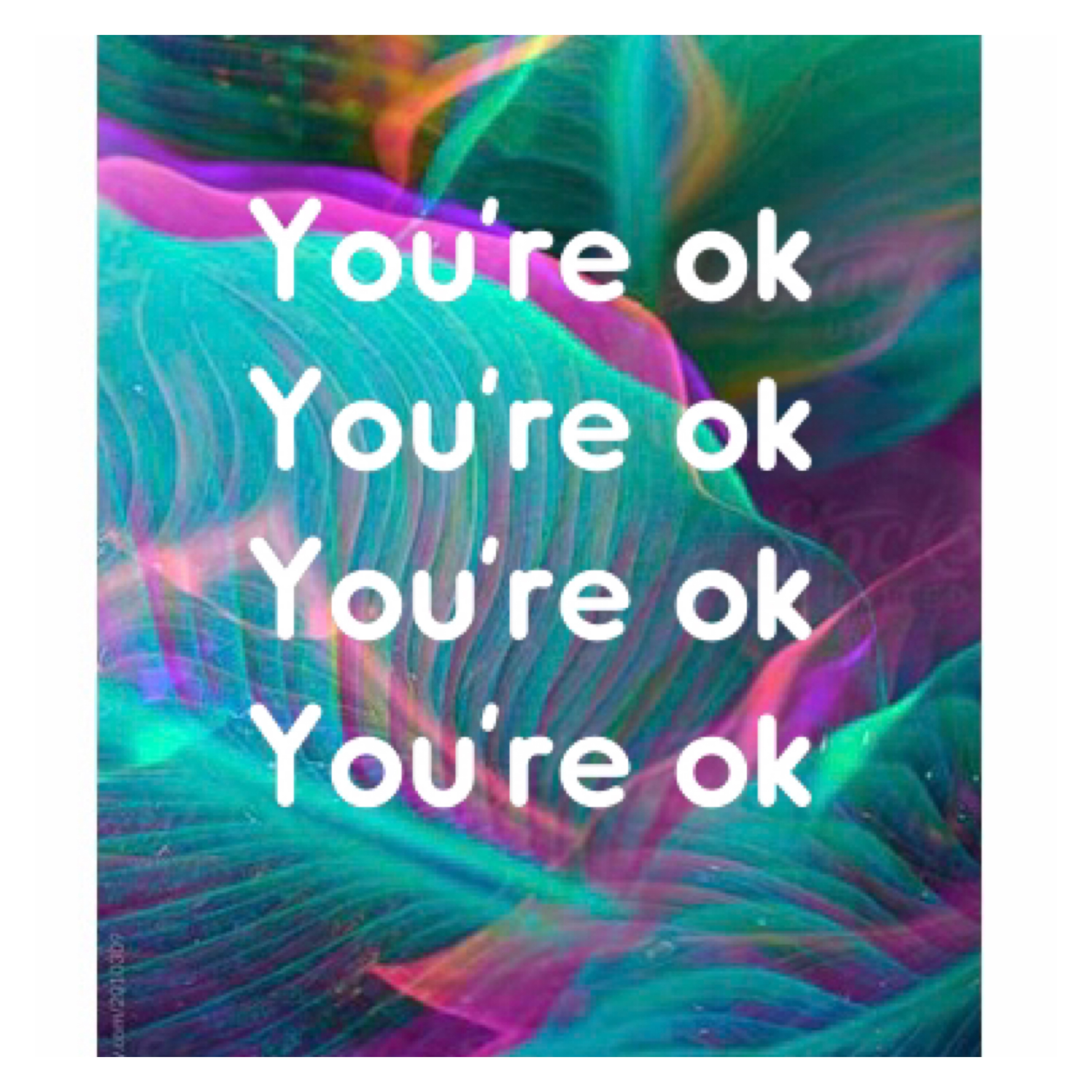 Text 'you're ok' repeated on pink & green swirly background