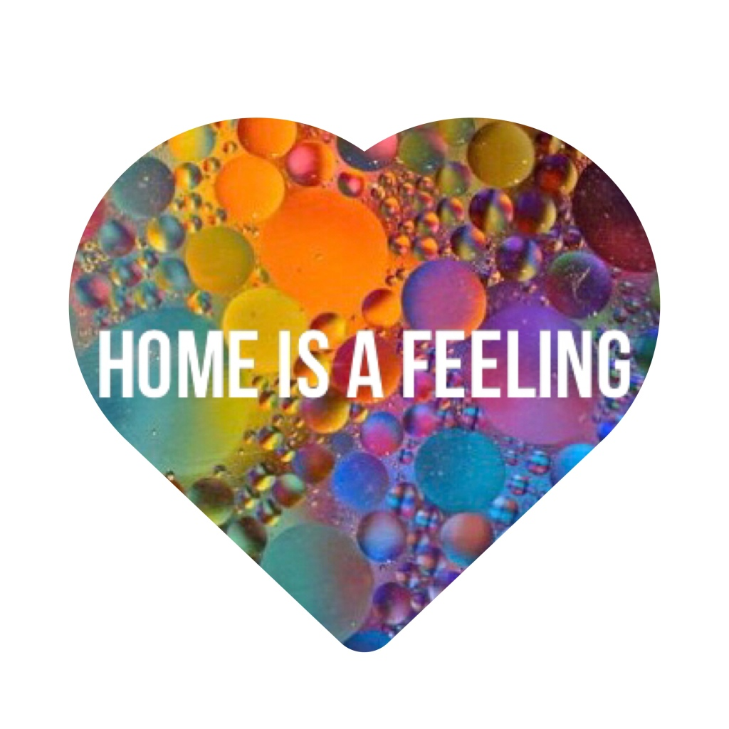 Home is a feeling in a background of multi coloured bubbles