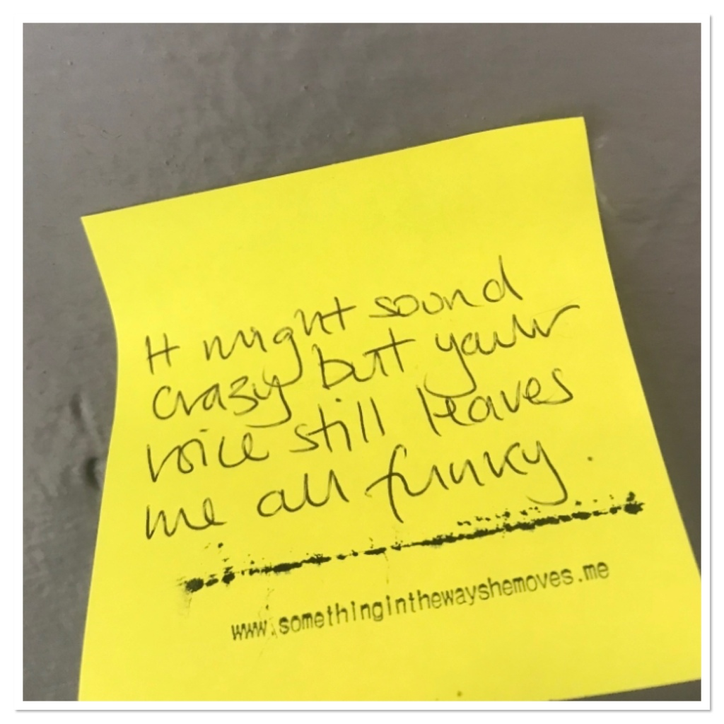 Yellow post of not with 'might sound crazy, but your voice still leaves me all funky' written in pen.